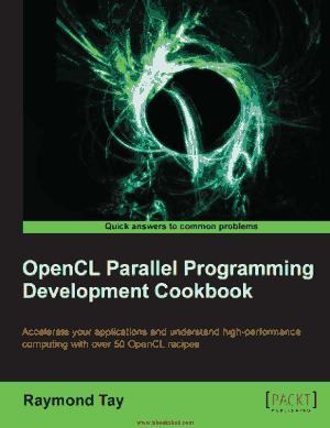 Free Download PDF Books, OpenCL Parallel Programming Development Cookbook