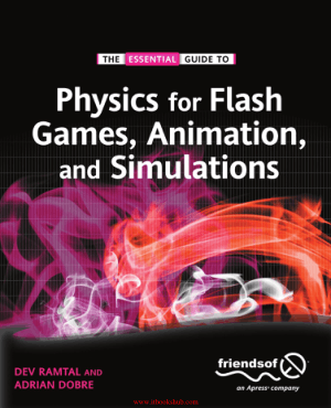 Free Download PDF Books, Physics for Flash Games, Animation, and Simulations