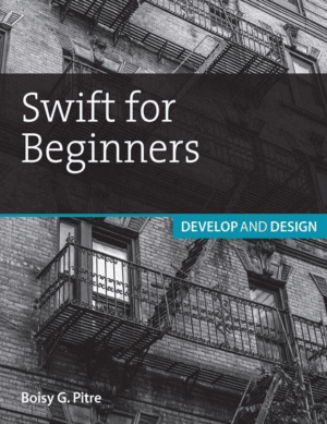 Swift for Beginners- Develop and Design
