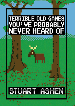 Free Download PDF Books, Terrible Old Games You have Probably Never Heard Of