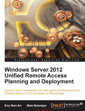 Free Download PDF Books, Windows Server 2012 Unified Remote Access Planning and Deployment