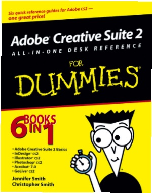 Adobe Creative Suite 2 All In One Desk Reference For Dummies