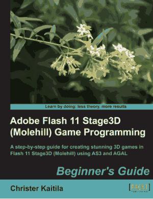 Adobe Flash 11 Stage 3D Game Programming, Pdf Free Download