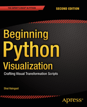 Beginning Python Visualization 2nd Edition Book