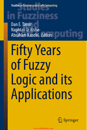 Fifty Years of Fuzzy Logic and its Applications Studies in Fuzziness and Soft Computing