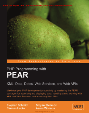 PHP Programming With Pear XMLl Data Dates Web Services And Web APIs