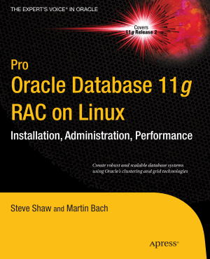 Pro Oracle Database 11g Rac On Linux 2nd Edition