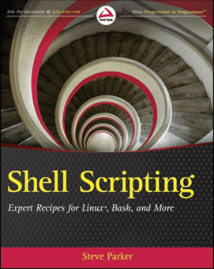 Shell Scripting – Expert Recipes For Linux Bash And More