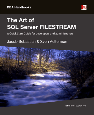 Free Download PDF Books, The Art Of SQL Server Filestream A Quick Start Guide For Developers And Administrators