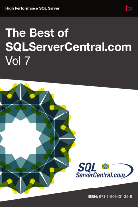 The Best Of SQL Servercentral Vol 7