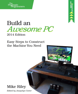 Build an Awesome PC, 2014 Edition – PDF Books