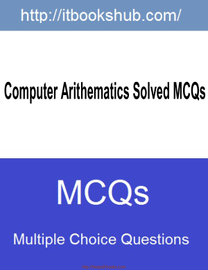 Computer Arithematics Solved Mcqs, Pdf Free Download