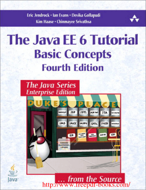 The Java EE 6 Tutorial 4th Edition – PDF Books