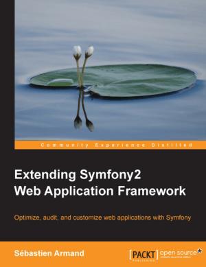 Extending Symfony2 Web Application Framework – PDF Books
