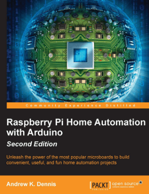 Raspberry Pi Home Automation with Arduino, Second Edition – PDF Books
