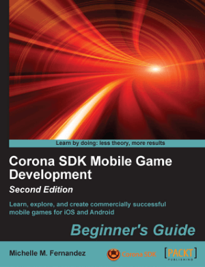 Corona SDK Mobile Game Development Beginners Guide, 2nd Edition – PDF Books