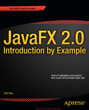 JavaFX 2.0 Introduction by Example –, Java Programming Tutorial Book