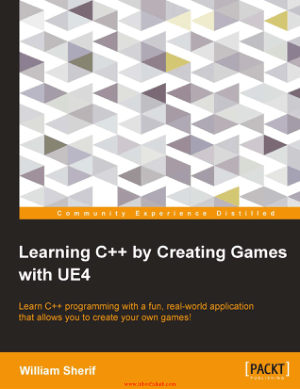 Learning C++ by Creating Games with UE4 –, Learning Free Tutorial Book