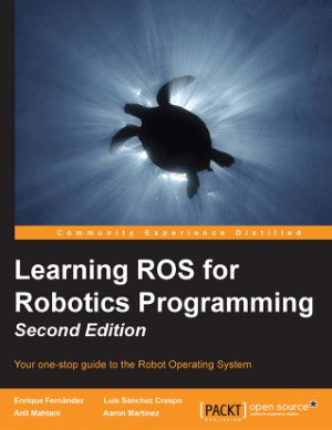 Learning ROS for Robotics Programming – Second Edition –, Learning Free Tutorial Book