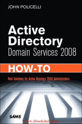 Active Directory Domain Services 2008 How-To – Free PDF Books