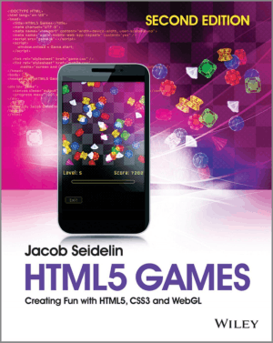 HTML5 Games Creating Fun with HTML5 CSS3 and WebGL – PDF Books