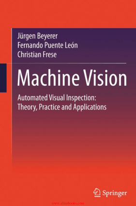 Machine Vision Automated Visual Inspection Theory Practice and Applications – Free PDF Books