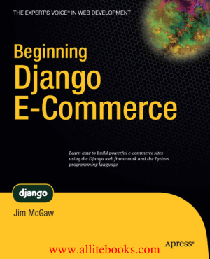 Free Download PDF Books, Beginning Django E-Commerce –, Free Ebooks Online