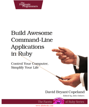 Build Awesome Command-Line Applications in Ruby – Free Pdf Book