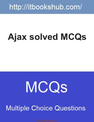 Ajax Solved Mcqs, Pdf Free Download