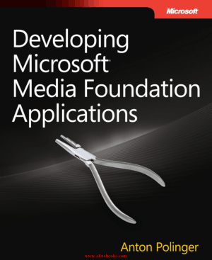 Developing Microsoft Media Foundation Applications – Free Pdf Book
