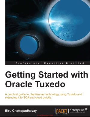 Getting Started with Oracle Tuxedo – Free Pdf Book