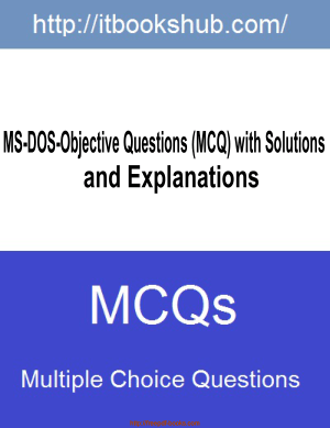 MS DOS Objective Mcqs With Solutions And Explanations