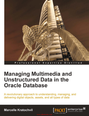 Managing Multimedia and Unstructured Data in the Oracle Database – FreePdfBook