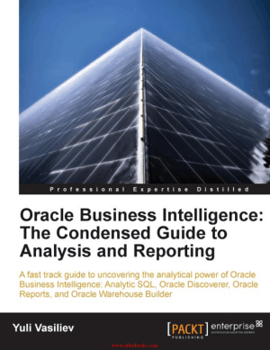 Oracle Business Intelligence The Condensed Guide to Analysis and Reporting – FreePdfBook