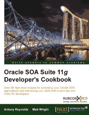 Oracle SOA Suite 11g Developer-s Cookbook – FreePdfBook