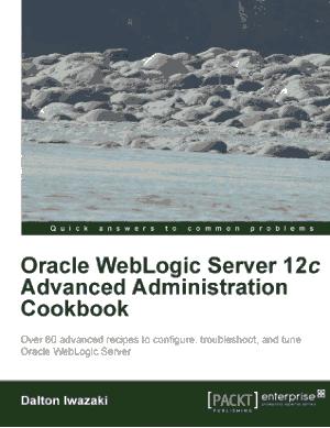 Free Download PDF Books, Oracle WebLogic Server 12c Advanced Administration Cookbook – FreePdfBook
