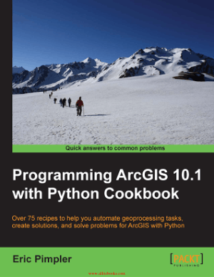 Programming ArcGIS 10.1 with Python Cookbook – FreePdfBook
