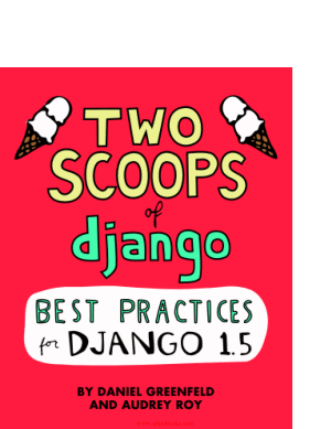 Two Scoops of Django Best Practices For Django 1.5 – FreePdfBook