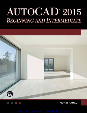 AutoCAD 2015 Beginning And Intermediate, Download Full Books For Free