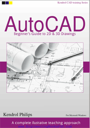 AutoCAD Beginner Guide to 2D and 3D Drawings CAD – Teaching Series, Best Book to Learn