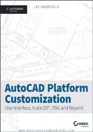 AutoCAD Platform Customization User Interface Autolisp Vba and Beyond
