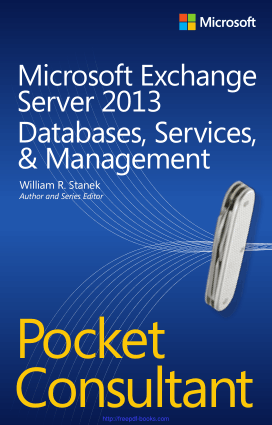 Microsoft Exchange Server 2013 Pocket Consultant Databases Services Management