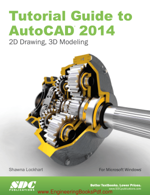 Tutorial Guide to AutoCAD 2014 2D Drawing 3D Modeling