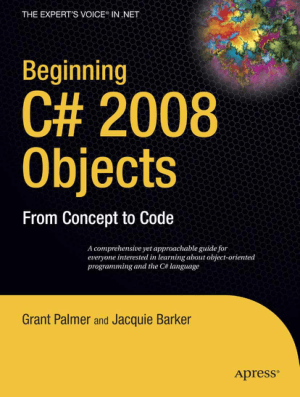 Beginning C# 2008 Objects From Concept to Code –, Free Ebook Download Pdf