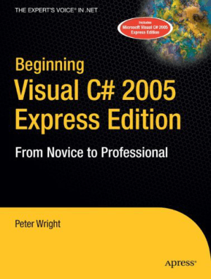 Beginning Visual C# 2005 Express Edition –, Download Full Books For Free