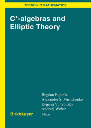 C* Algebras and Elliptic Theory –, Free Ebooks Online